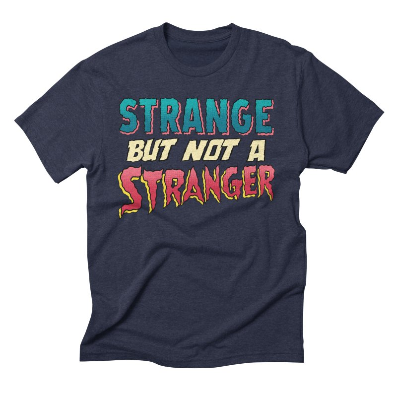 Strange But Not A Stranger Men's Triblend T-Shirt by whoisrico's Artist Shop