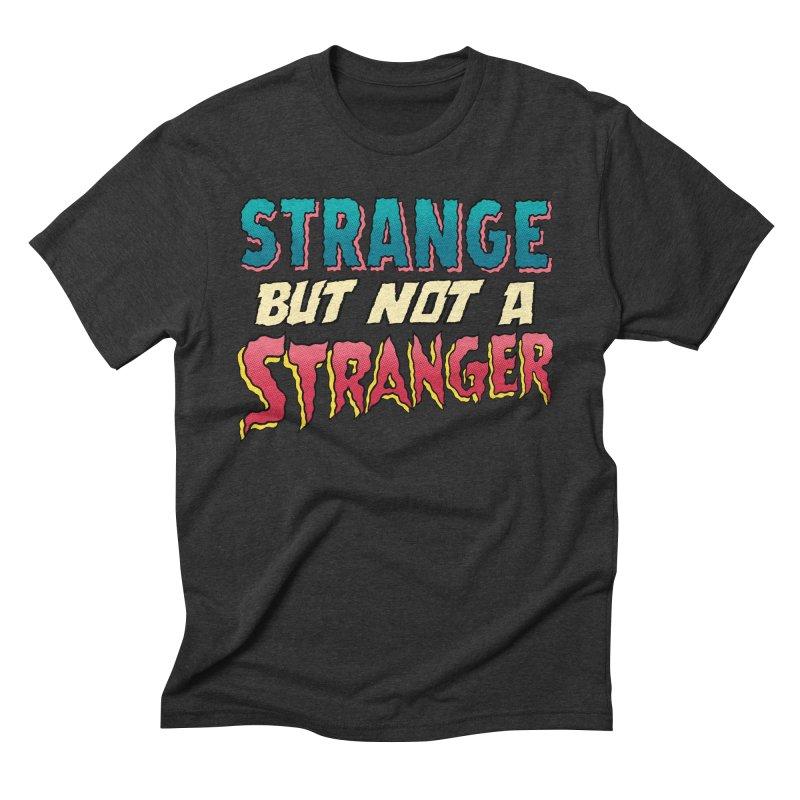 Strange But Not A Stranger Men's Triblend T-Shirt by whoisrico's Artist Shop