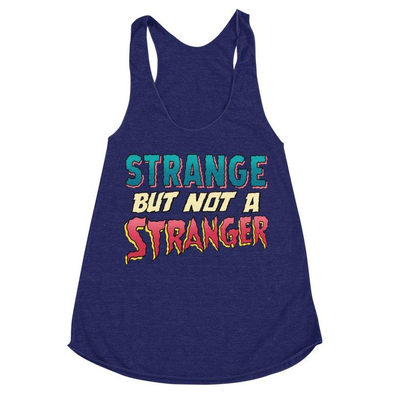 Strange But Not A Stranger Women's Racerback Triblend Tank by whoisrico's Artist Shop