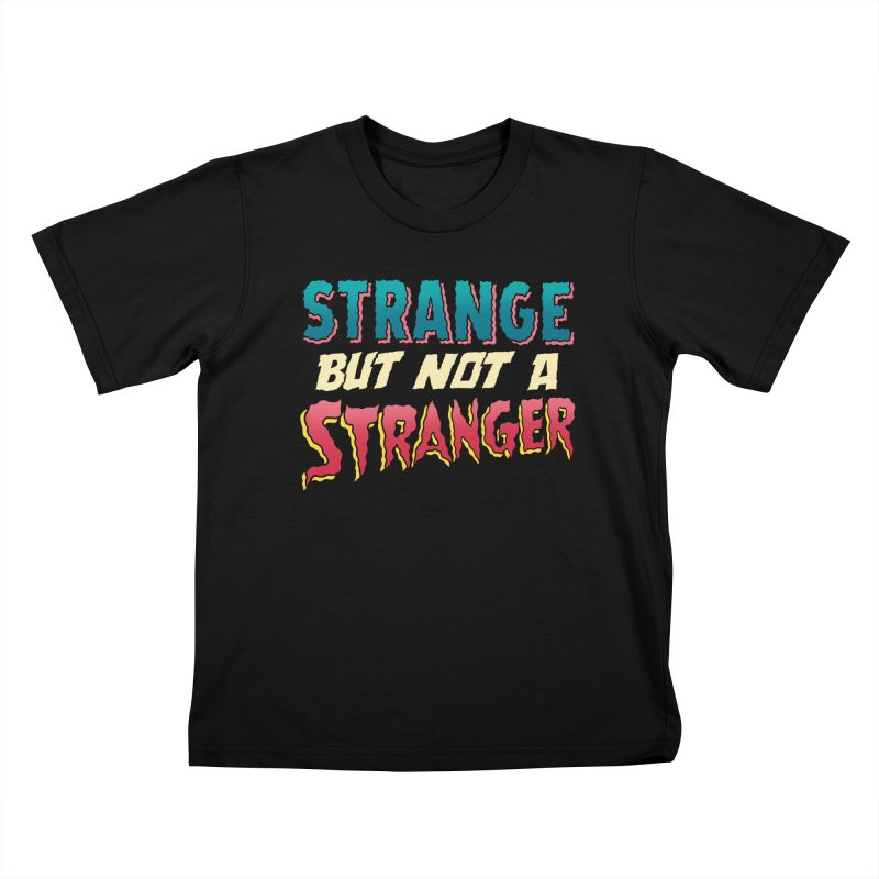 Strange But Not A Stranger Kids T-Shirt by whoisrico's Artist Shop