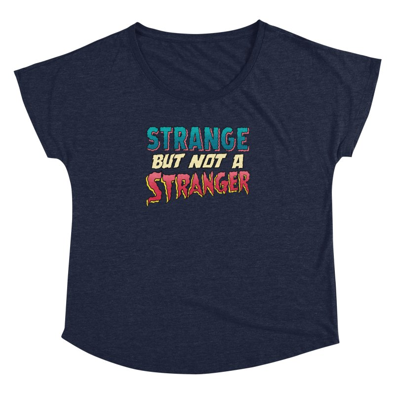 Strange But Not A Stranger Women's Dolman by whoisrico's Artist Shop