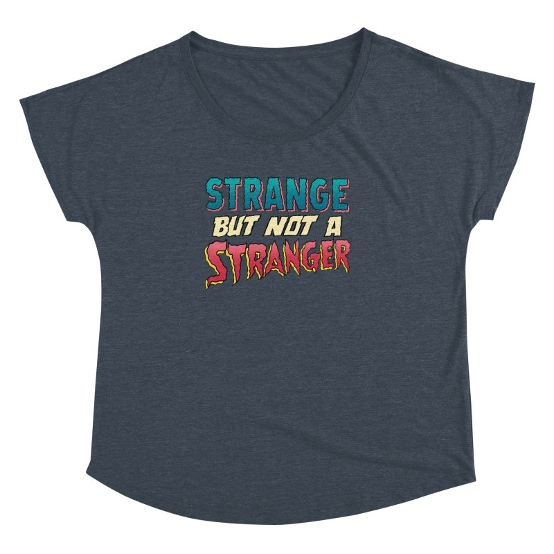Strange But Not A Stranger Women's Dolman Scoop Neck by whoisrico's Artist Shop