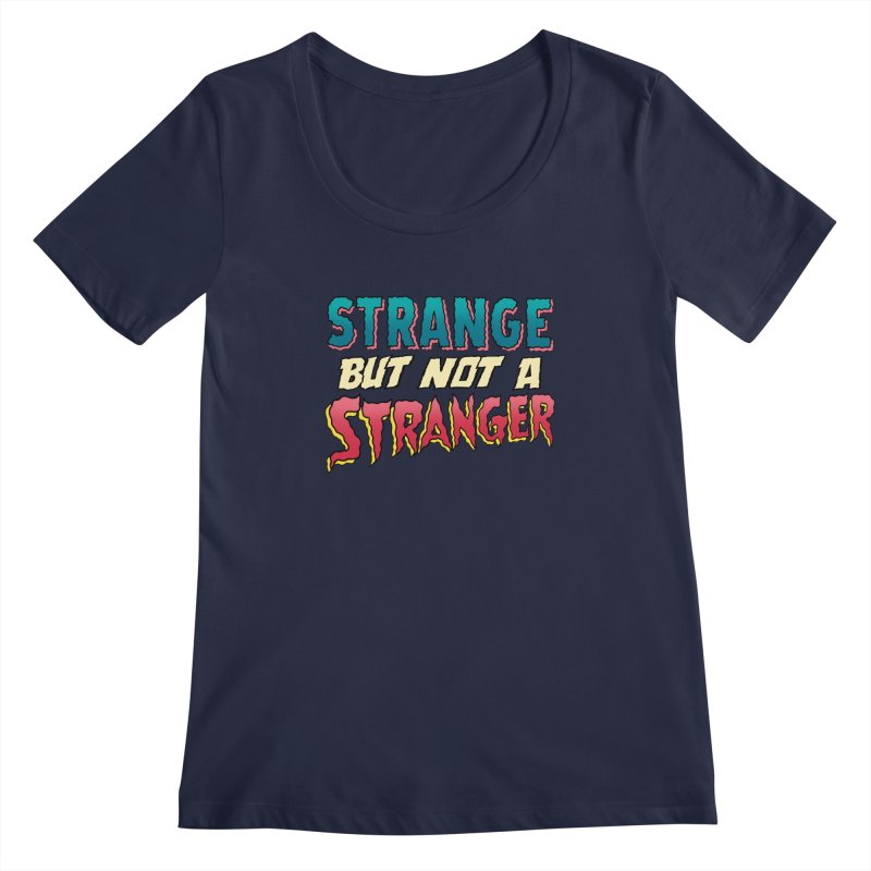 Strange But Not A Stranger Women's Regular Scoop Neck by whoisrico's Artist Shop