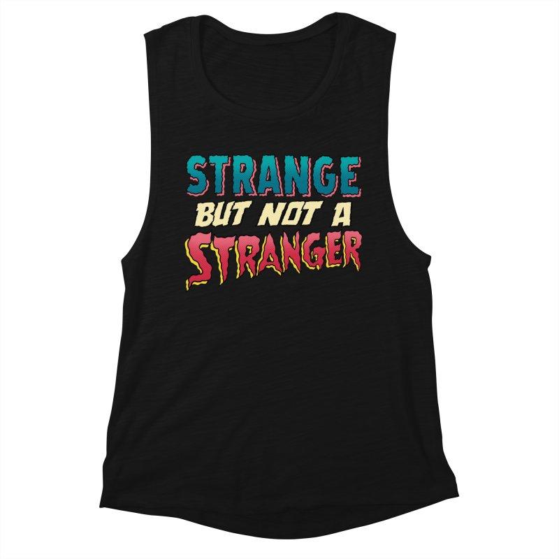 Strange But Not A Stranger Women's Muscle Tank by whoisrico's Artist Shop