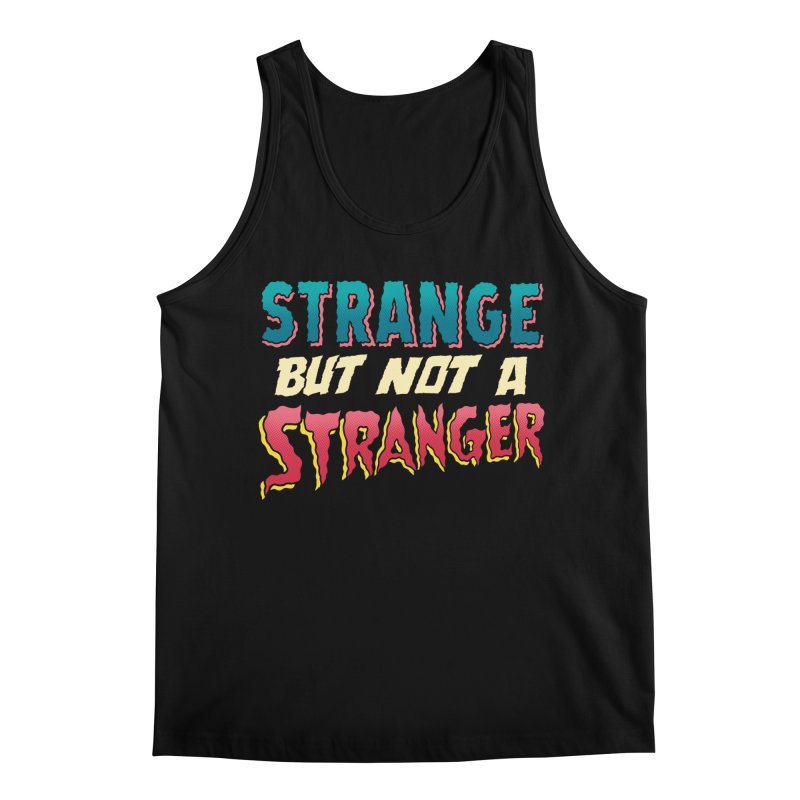 Strange But Not A Stranger Men's Regular Tank by whoisrico's Artist Shop