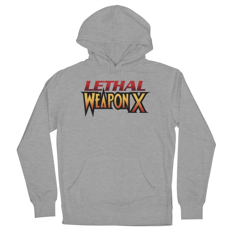 Lethal Weapon X Women's French Terry Pullover Hoody by whoisrico's Artist Shop