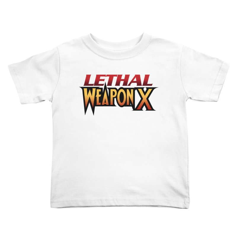 Lethal Weapon X Kids Toddler T-Shirt by whoisrico's Artist Shop