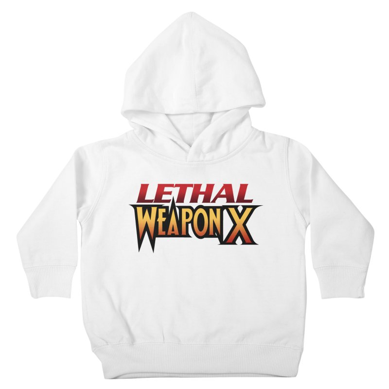Lethal Weapon X Kids Toddler Pullover Hoody by whoisrico's Artist Shop