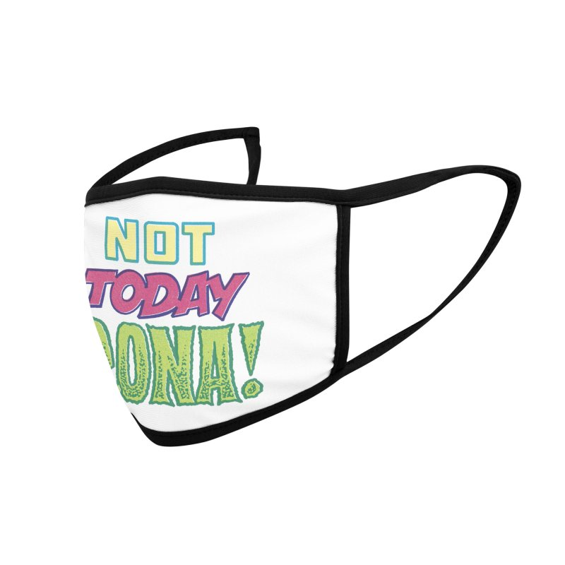 Not Today Rona Accessories Face Mask by whoisrico's Artist Shop