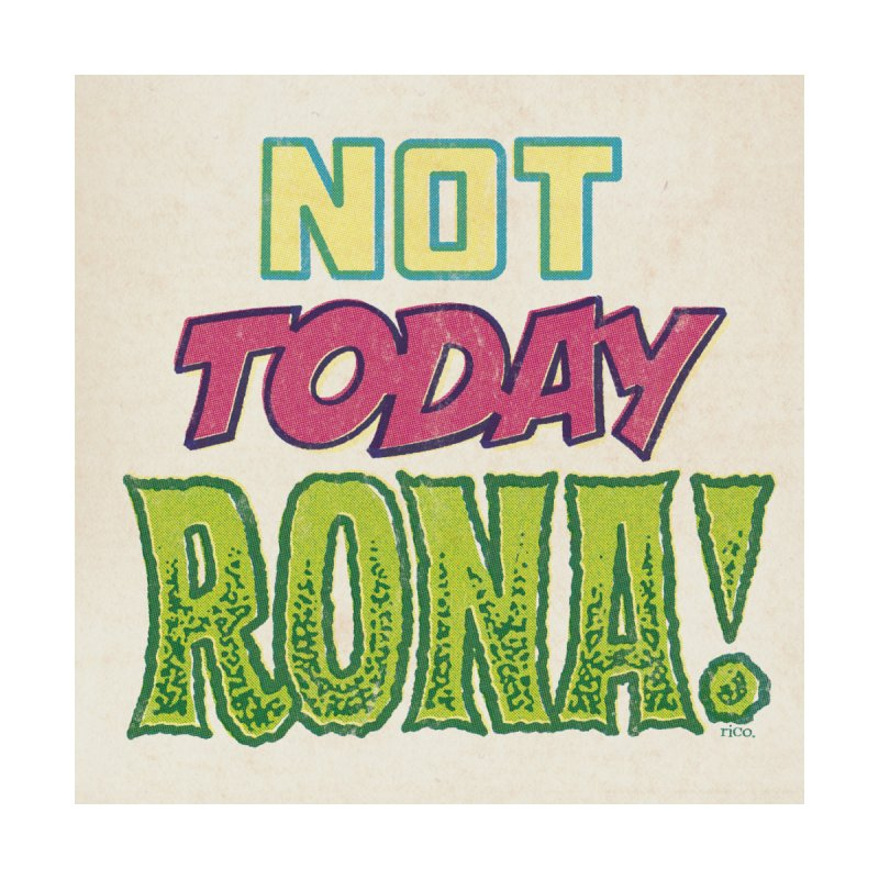 Not Today Rona Women's Tank by whoisrico's Artist Shop