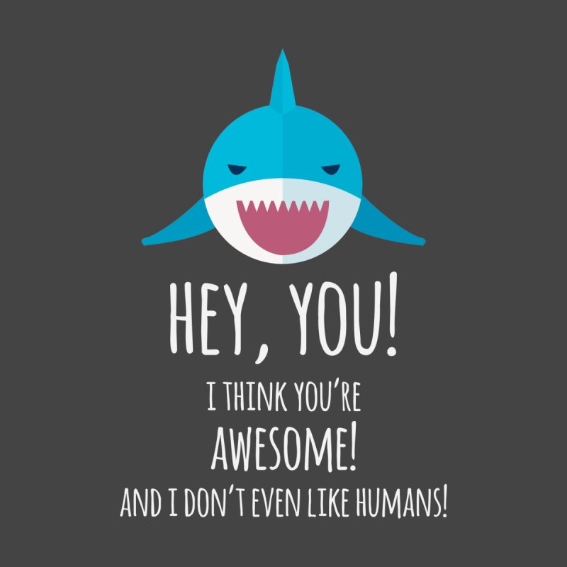 Wholesomepost Wholesome Shark Thinks You Are Awesome Home