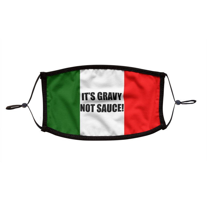 It's Gravy, Not Sauce! Accessories Face Mask by Westchester Italian Cultural Center's Shop