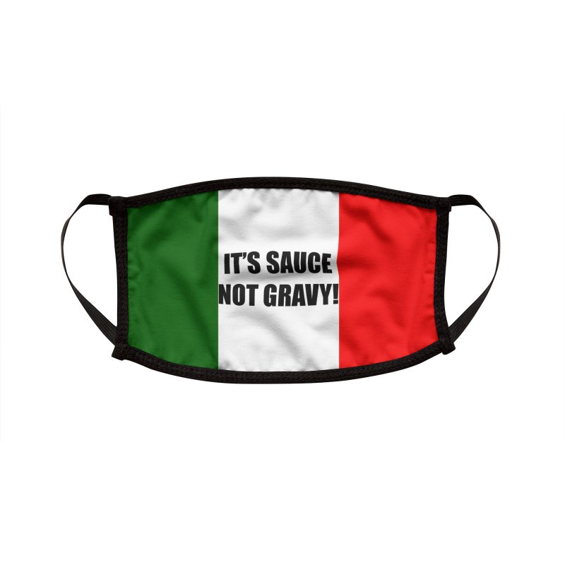 It's Sauce, Not Gravy! Accessories Face Mask by Westchester Italian Cultural Center's Shop
