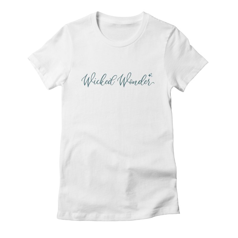 She's a Wicked Wonder Women's T-Shirt by Wicked and Wonder