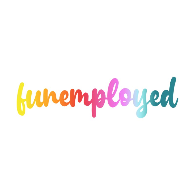 Funemployed! Women's Tank by Wicked and Wonder