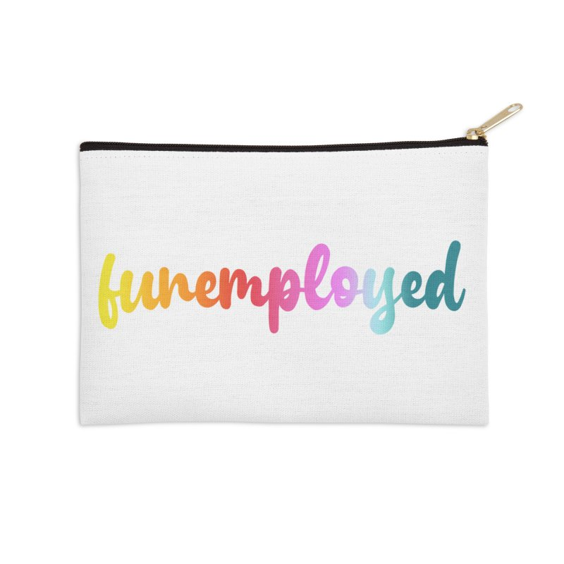 Funemployed! Accessories Zip Pouch by Wicked and Wonder