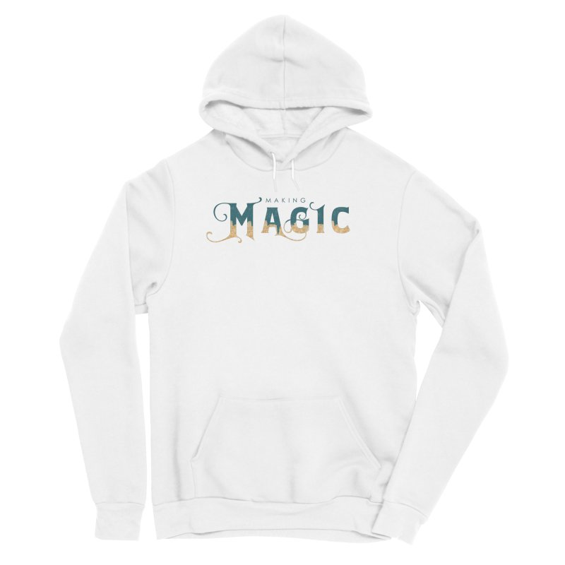 Making Magic Women's Pullover Hoody by Wicked and Wonder