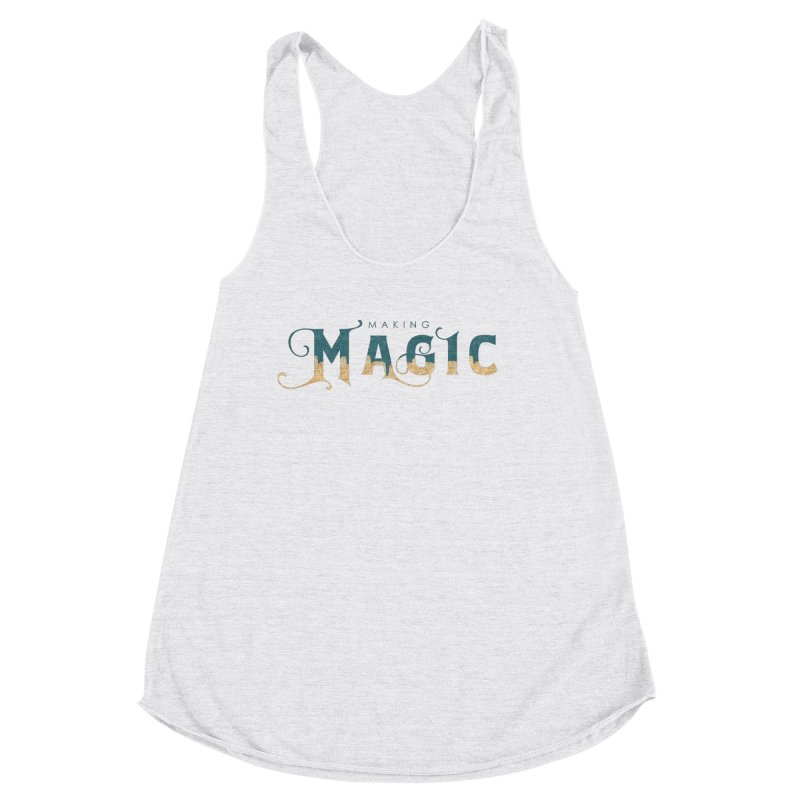 Making Magic Women's Racerback Triblend Tank by Wicked and Wonder