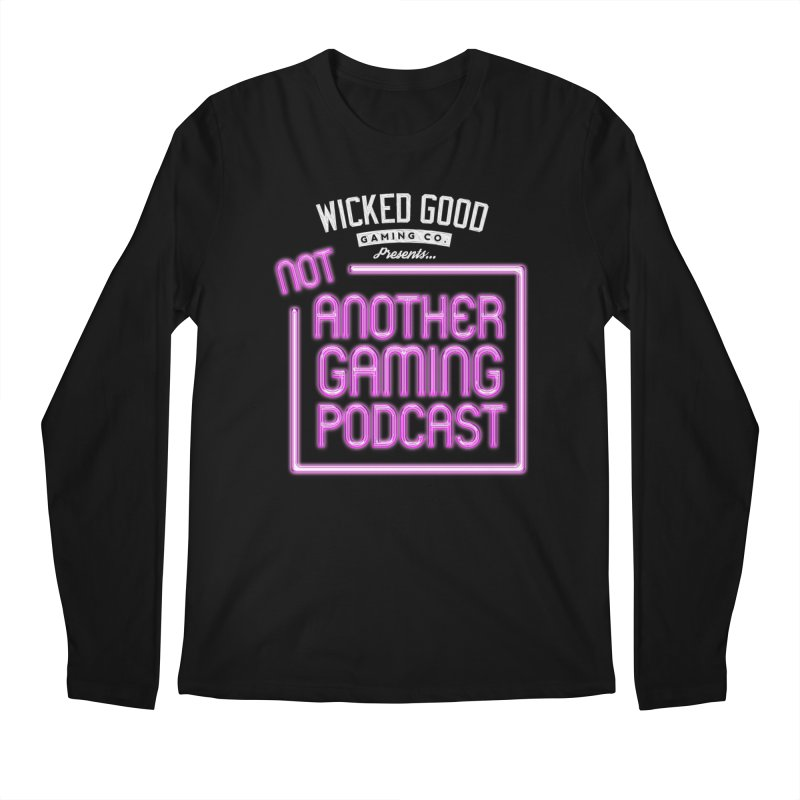 Not Another Gaming Podcast Men's Longsleeve T-Shirt by The Wicked Good Gaming Shop