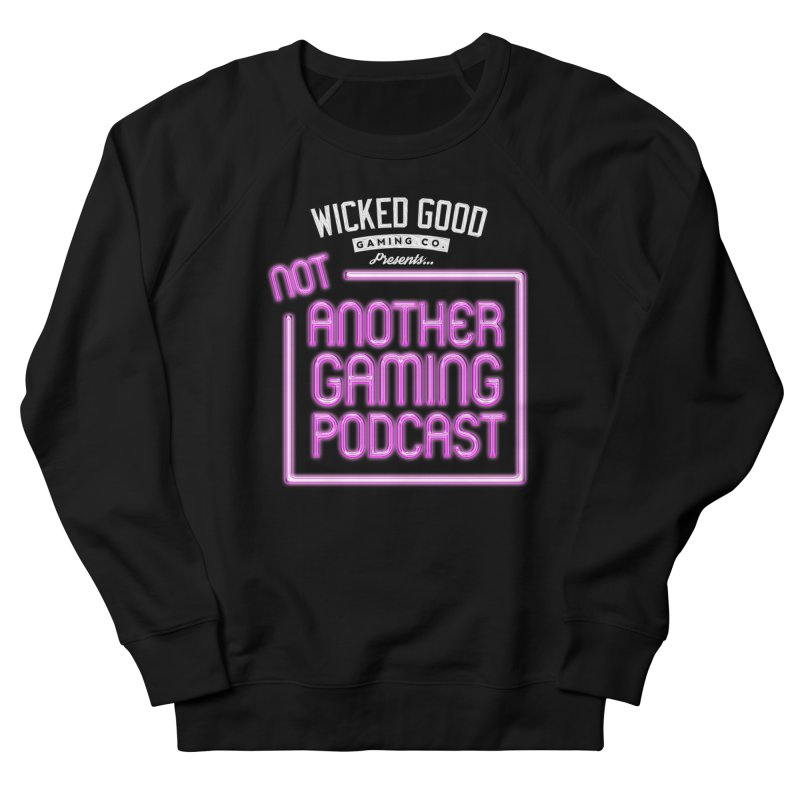 Not Another Gaming Podcast Men's Sweatshirt by The Wicked Good Gaming Shop