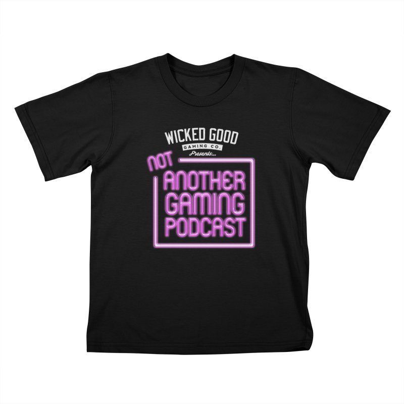 Not Another Gaming Podcast Kids T-Shirt by The Wicked Good Gaming Shop