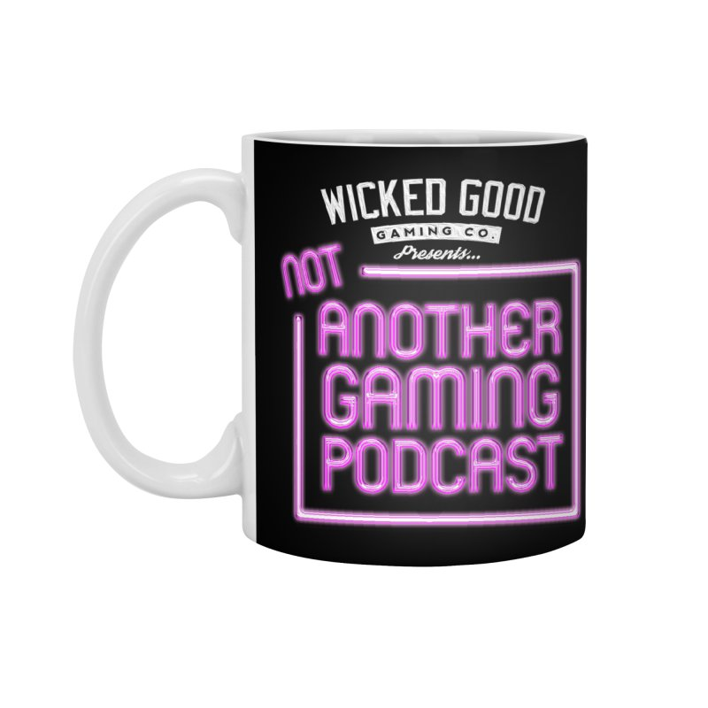 Not Another Gaming Podcast Accessories Standard Mug by The Wicked Good Gaming Shop