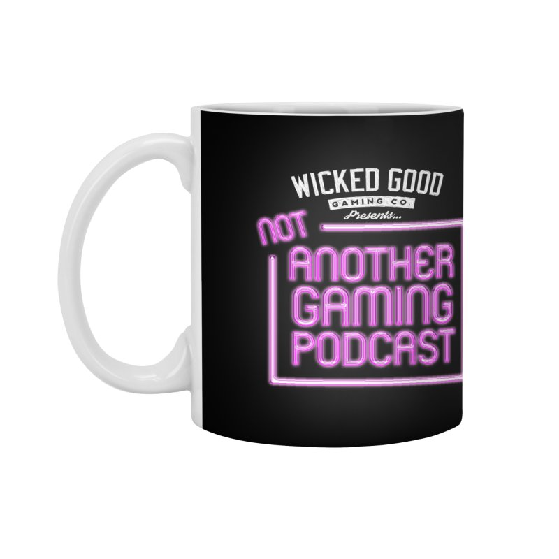 Not Another Gaming Podcast Accessories Mug by The Wicked Good Gaming Shop