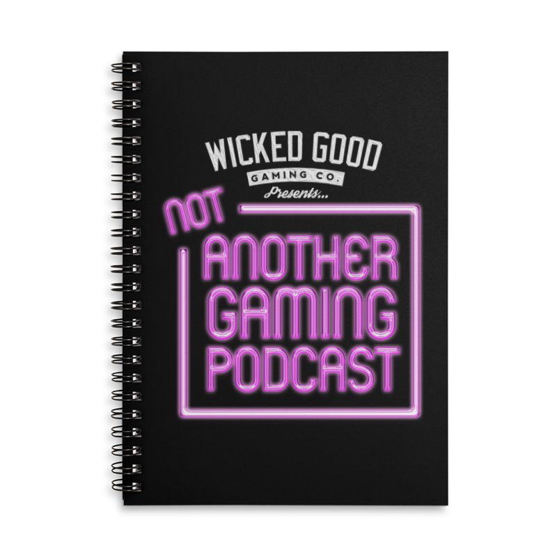 Not Another Gaming Podcast Accessories Lined Spiral Notebook by The Wicked Good Gaming Shop