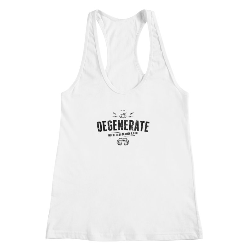 Degenerate Women's Racerback Tank by The Wicked Good Gaming Shop