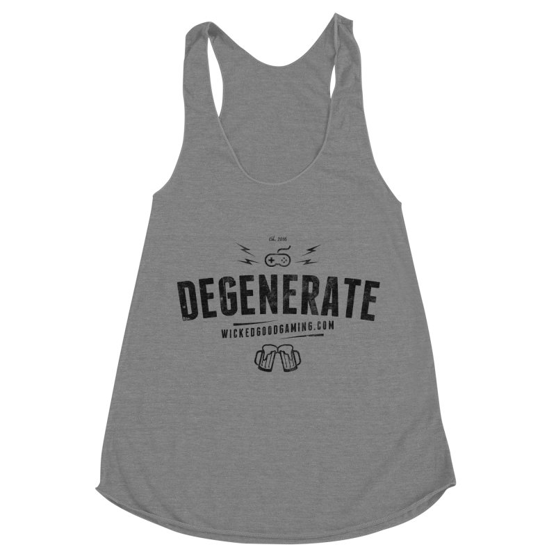 Degenerate Women's Racerback Triblend Tank by The Wicked Good Gaming Shop