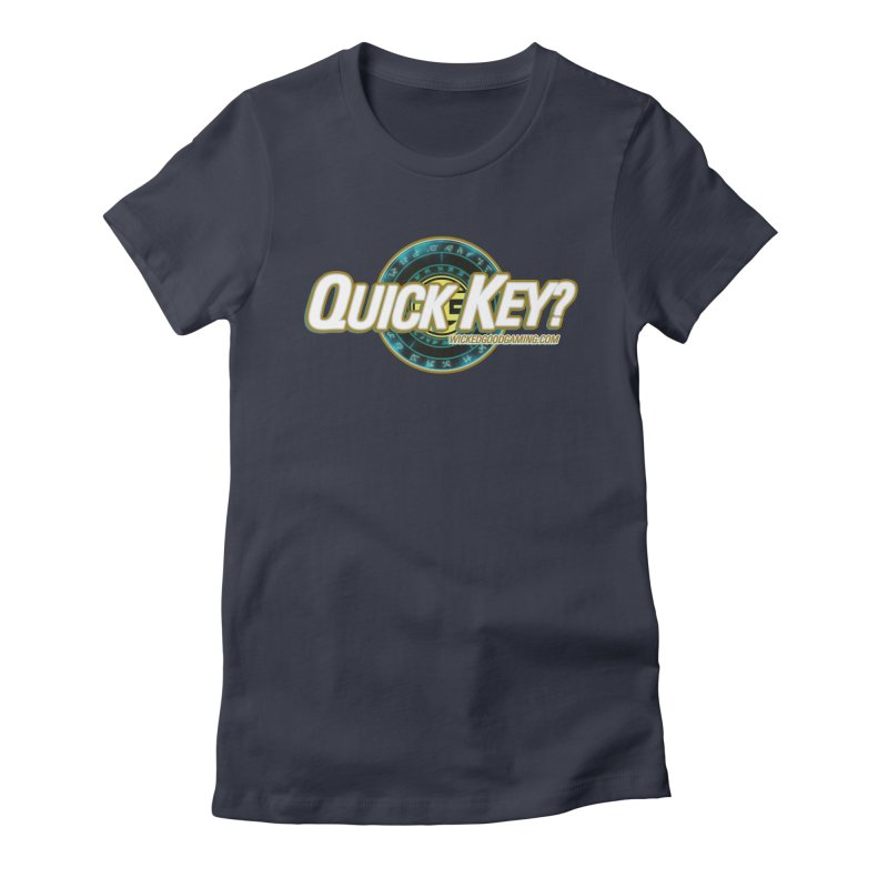Quick Key? Women's T-Shirt by The Wicked Good Gaming Shop