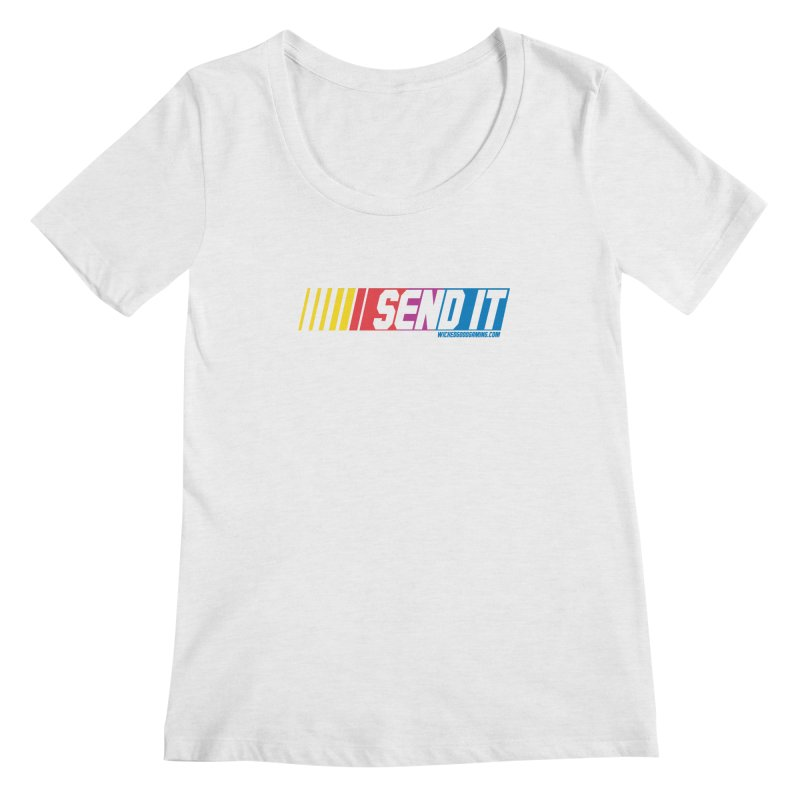 Send It Women's Regular Scoop Neck by The Wicked Good Gaming Shop