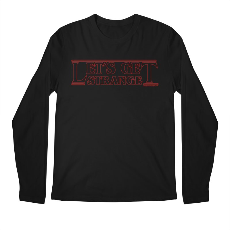 Let's Get Strange Men's Longsleeve T-Shirt by The Wicked Good Gaming Shop