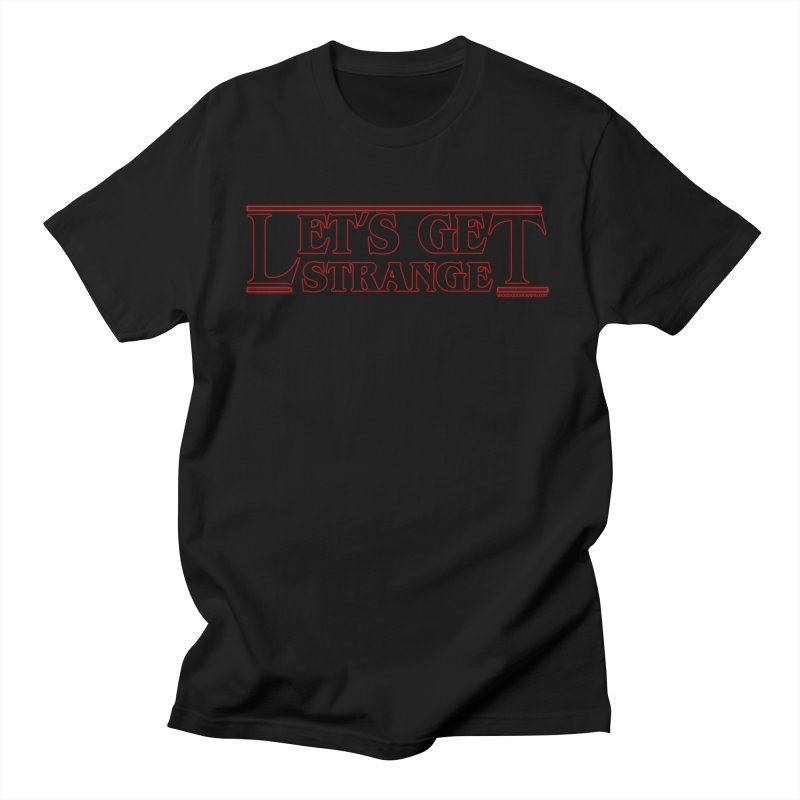 Let's Get Strange Men's T-Shirt by The Wicked Good Gaming Shop