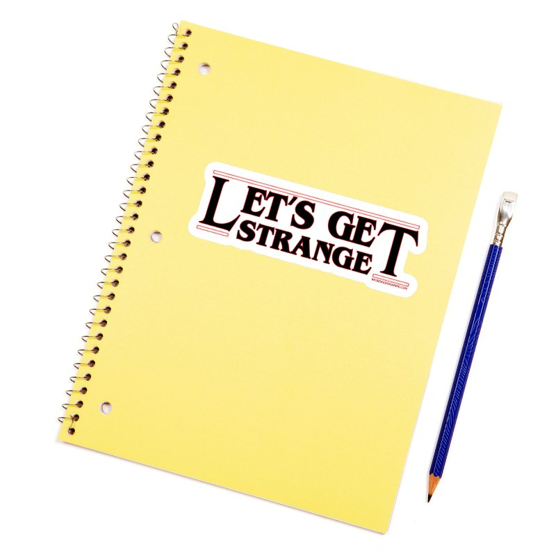 Let's Get Strange Accessories Sticker by The Wicked Good Gaming Shop