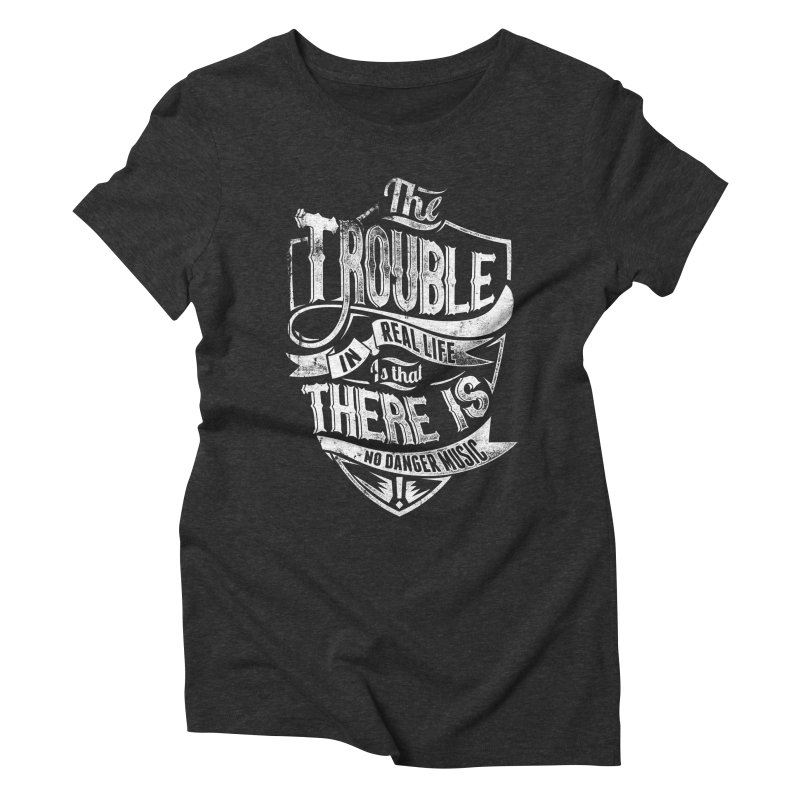 Danger Music Women's Triblend T-Shirt by Wicked Oddities