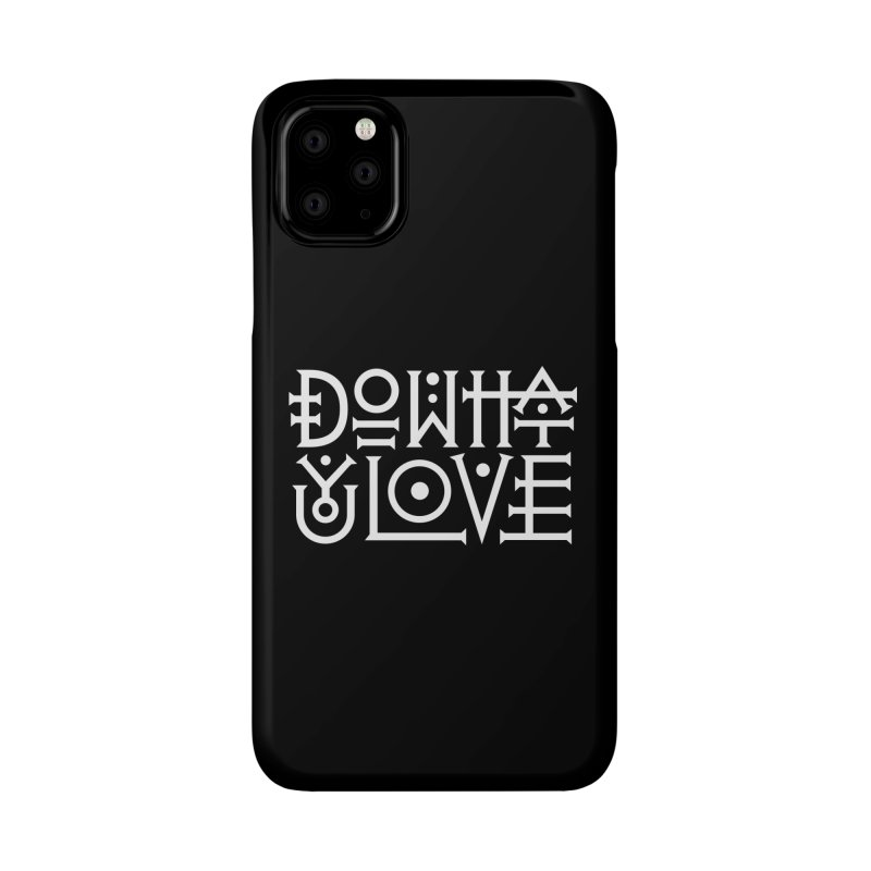 Do what you love Accessories Phone Case by ARES SHOP