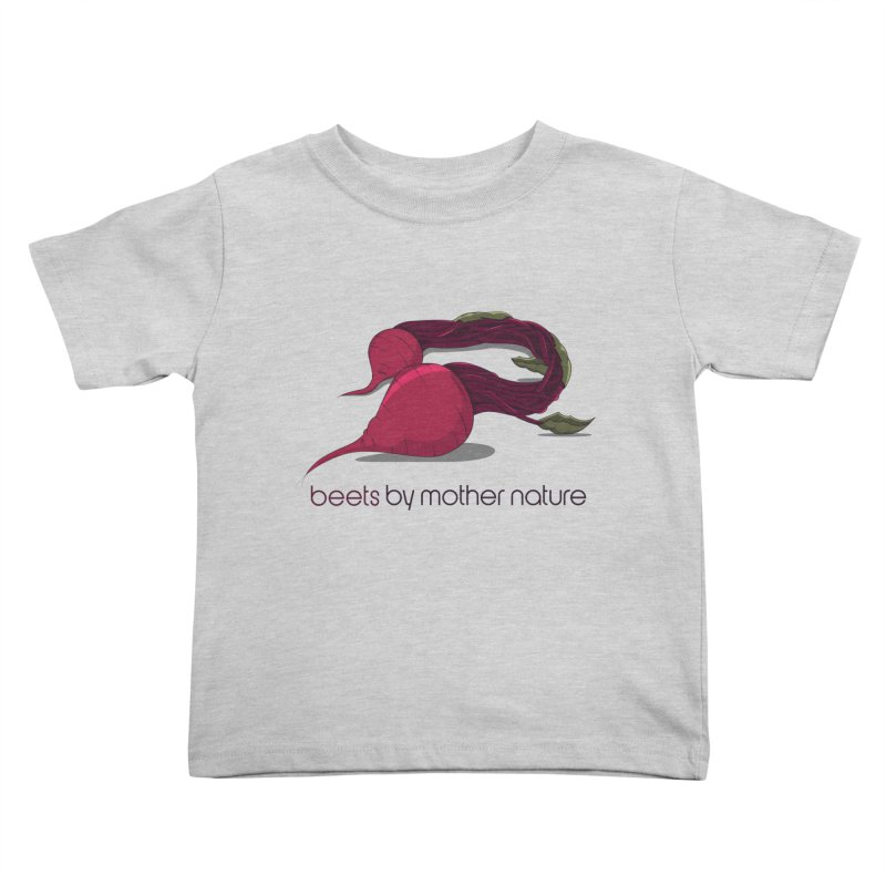 Beets by Mother Nature Kids Toddler T-Shirt by wilbury tees