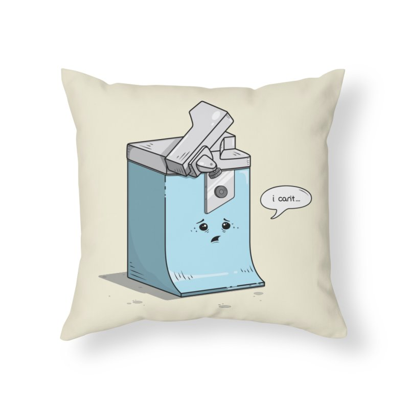 Can't Opener Home Throw Pillow by wilbury tees