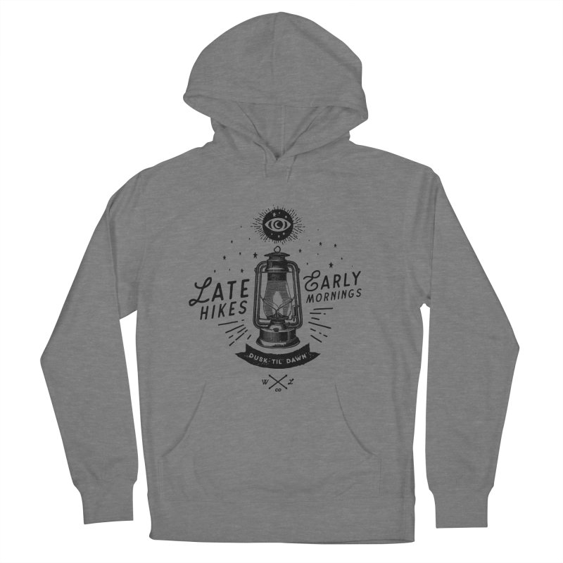 Late Hikes, Early Mornings Women's Pullover Hoody by wilderlustco's Artist Shop