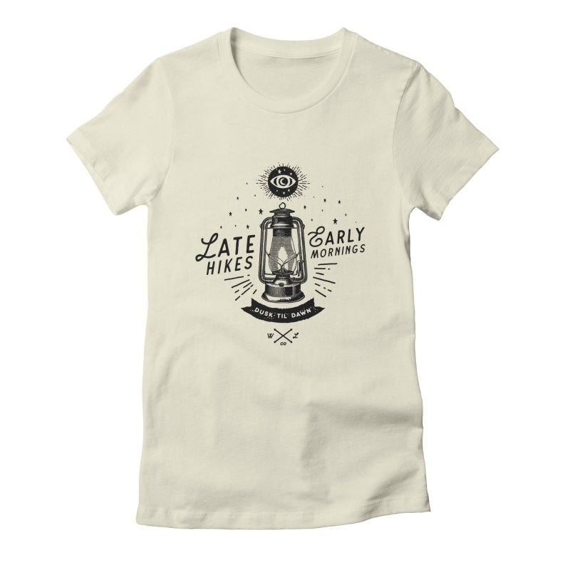Late Hikes, Early Mornings Women's T-Shirt by wilderlustco's Artist Shop