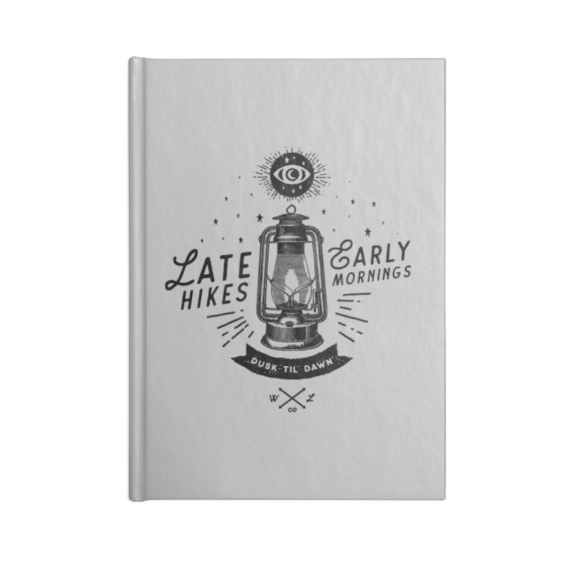 Late Hikes, Early Mornings Accessories Notebook by wilderlustco's Artist Shop