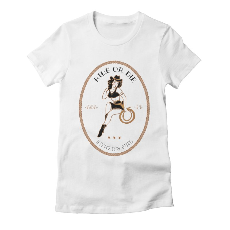 Ride or Die Transparent (Light Colors) Women's Fitted T-Shirt by Wild Hunt