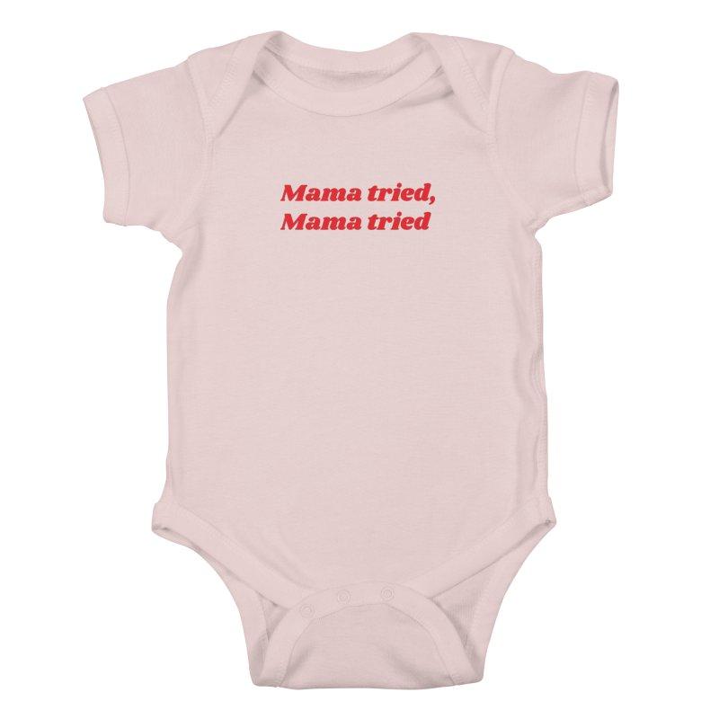 Mama Tried Kids Baby Bodysuit by Wild Hunt