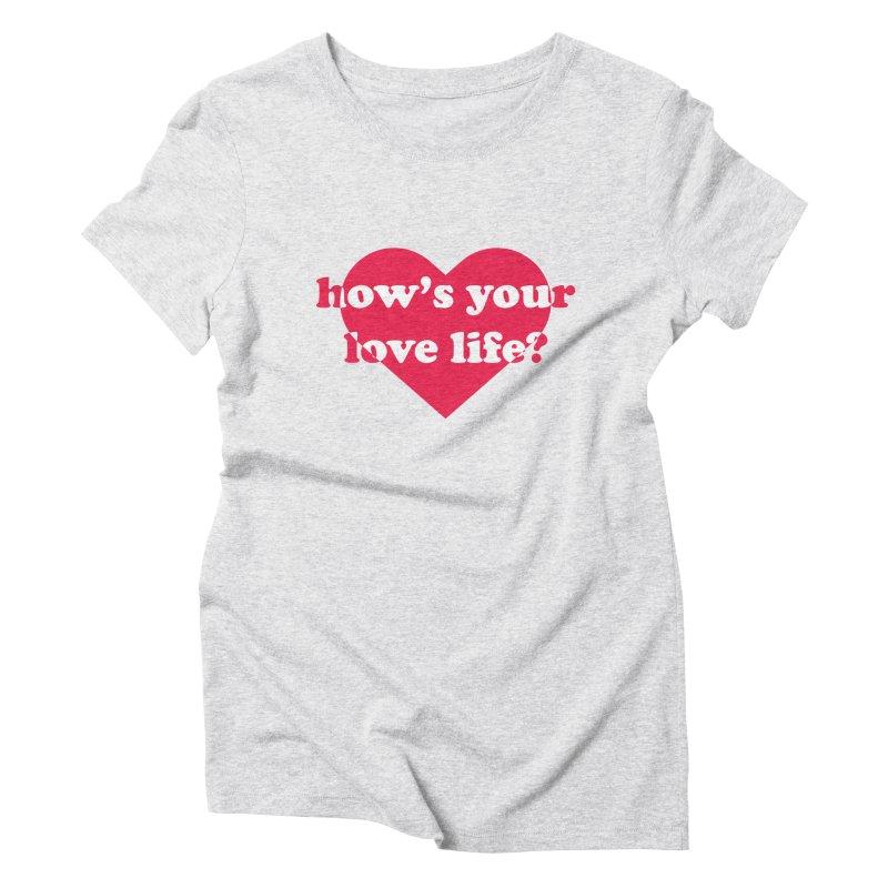 Love Life Women's T-Shirt by Wild Hunt