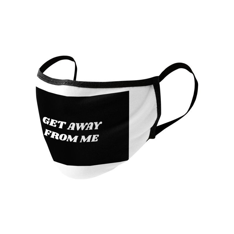Face Mask- Get Away From Me Accessories Face Mask by Wild Hunt