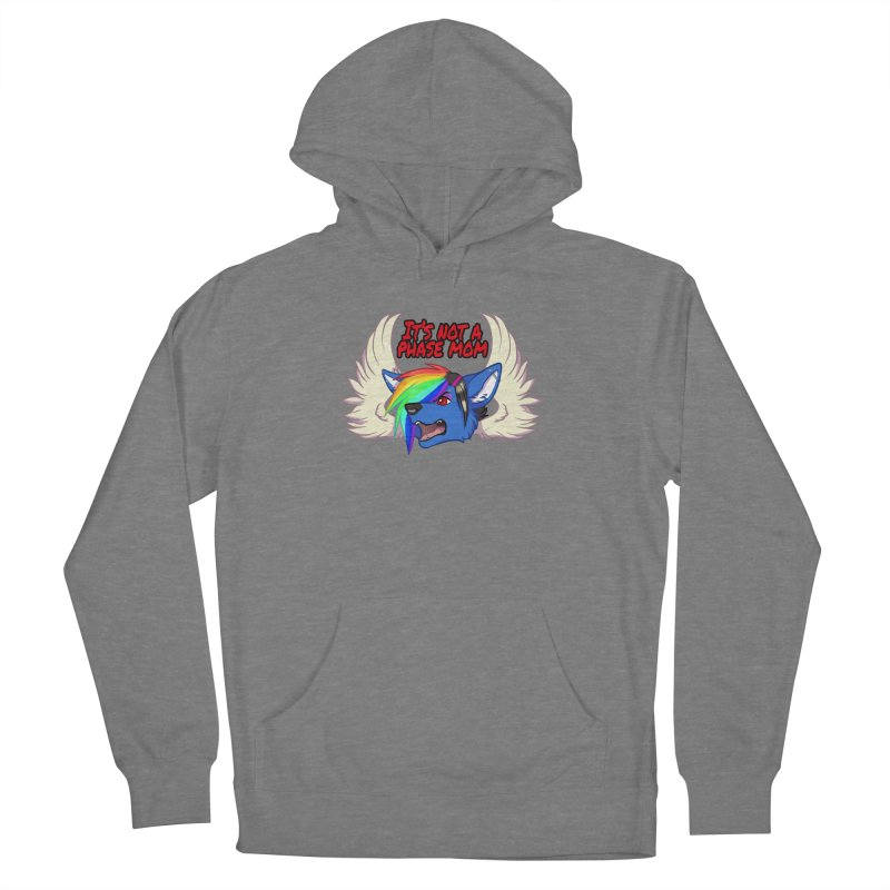 It's not a phase, mom! Women's Pullover Hoody by Wild's Designs
