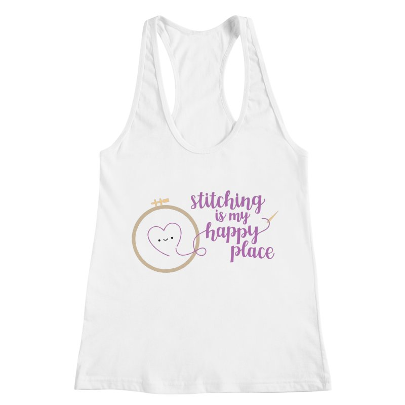 Stitching is My Happy Place Women's Racerback Tank by Wild Olive's Artist Shop