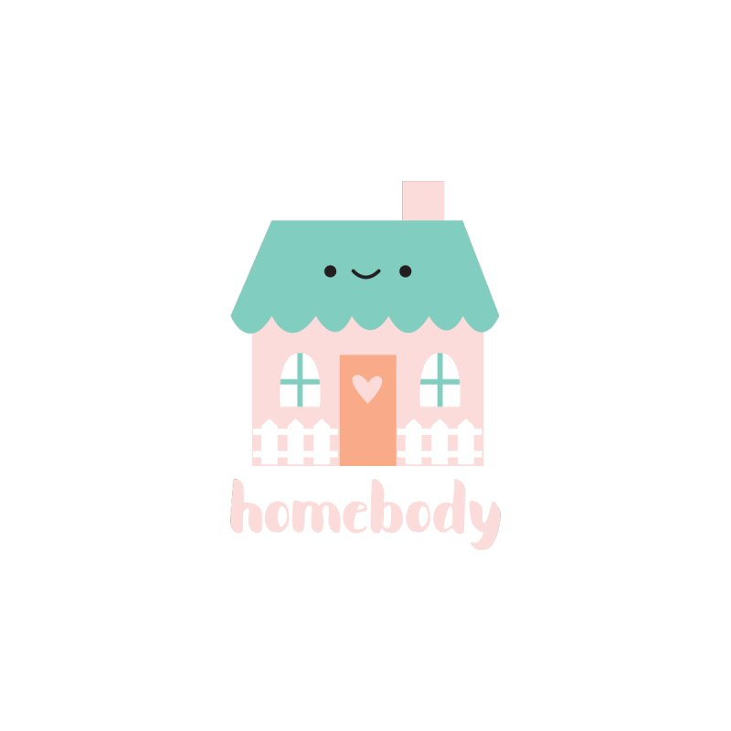 Happy Home - Homebody by Wild Olive's Artist Shop