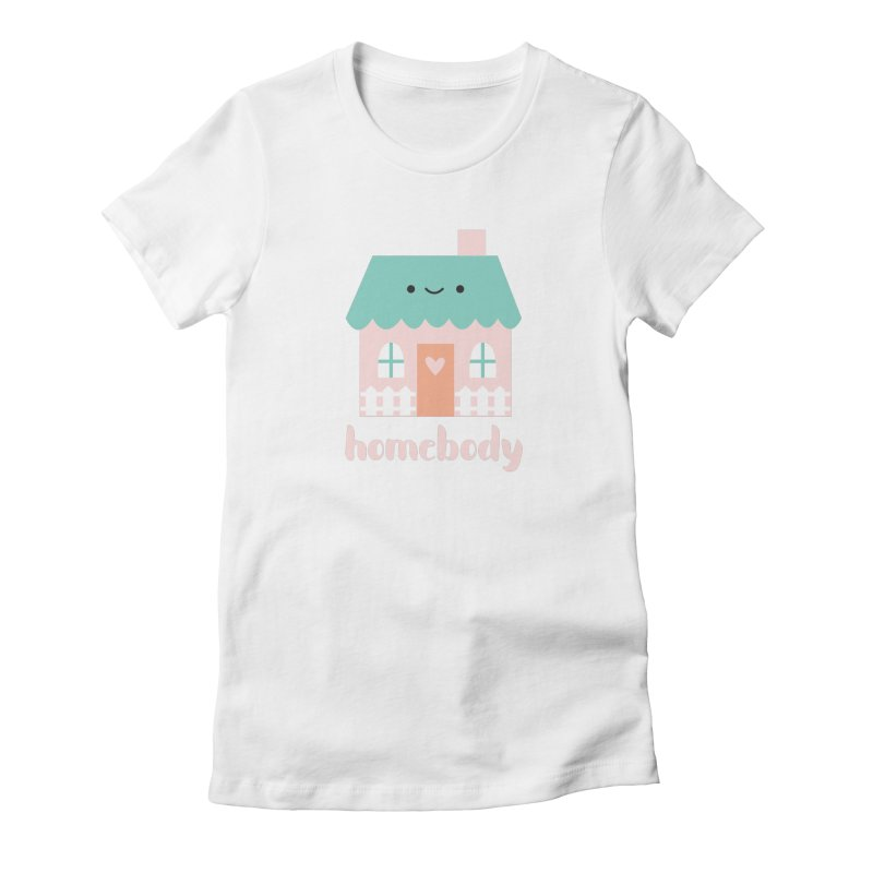 Happy Home - Homebody Women's Fitted T-Shirt by Wild Olive's Artist Shop